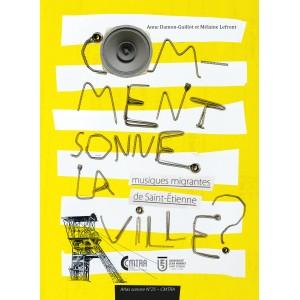 Comment sonne la ville ? Musiques migrantes de Saint-Etienne